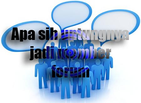 Apa Sih Untungnya Jadi Member Forum Dengan ID Spesial?
