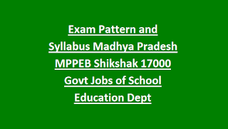 Exam Pattern and Syllabus Madhya Pradesh MPPEB Shikshak 17000 Govt Jobs of School Education Dept Recruitment Notification 2018