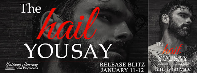 The Hail You Say by Lani Lynn Vale Release Blitz