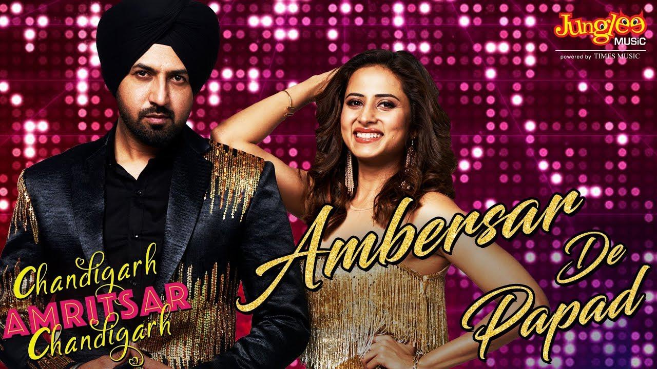 Ambersar De Papad Lyrics By Gippy Grewal | Chandigarh Amritsar Chandigarh