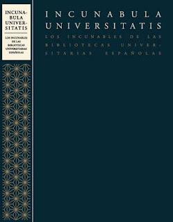 """Incunabula Universitatis"": Los incunables de las Bibliotecas Universitarias Españolas."