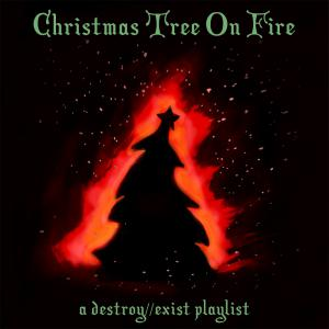D//E Playlist: Christmas Tree On Fire