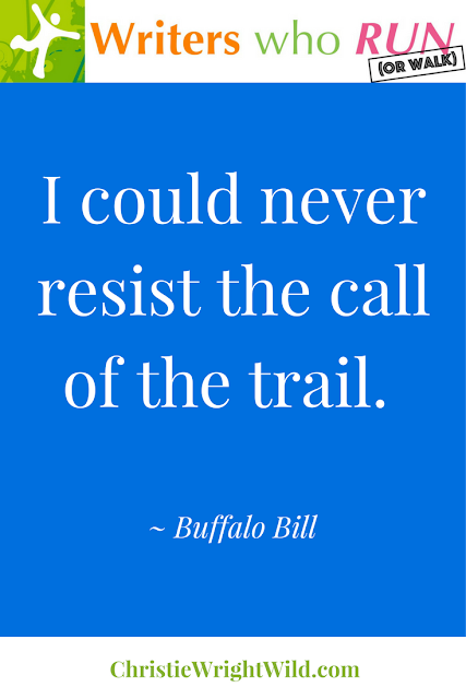 """I could never resist the call of the trail."" ~ Buffalo Bill 