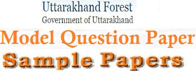 Uttarakhand (UK) Forest Dept Model Question Papers 2017 Sample Papers & Answer Key Download