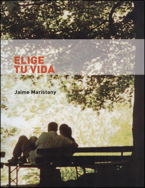 Elige tu vida – Jaime Maristany