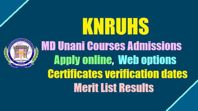 KNRUHS MD Unani Courses admissions 2018, Apply online, Web options, Certificates verification dates