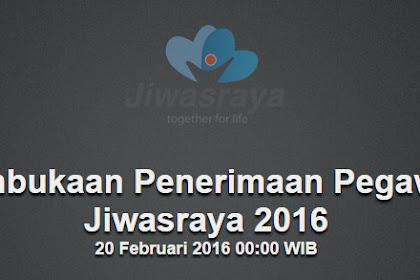 Recruitment PT.Asuransi Jiwasraya (Persero) - Pendaftaran tanggal 20 Februari 2016