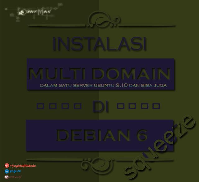 Membuat Multi Domain dalam Satu Server Ubuntu