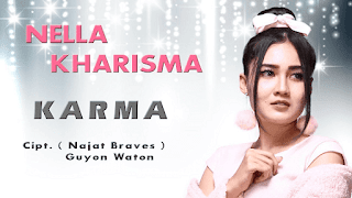 Lirik Lagu Karma - Nella Kharisma