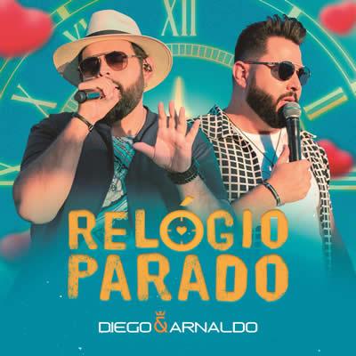 Diego e Arnaldo - Relógio Parado (Ao Vivo)
