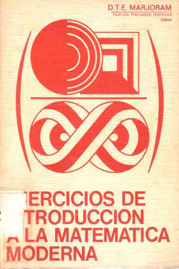 Ejercicios de introducción a la matemática moderna – D. T. E. Marjoram