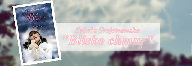 #70 - Sylwia Trojanowska    Blisko chmur