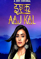 Ishq Aaj Kal Season 1 Complete Hindi 720p HDRip ESubs Download