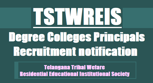 TSTWREIS Degree Colleges Principals Recruitment 2017, Apply before July 21(TTWREIS)