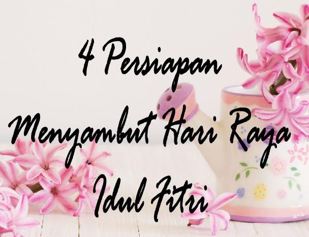 4 Persiapan Menyambut Hari Raya Idul Fitri