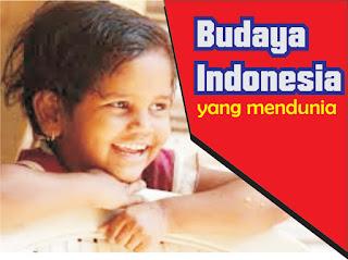 budaya-indonesia-dikenal-dunia