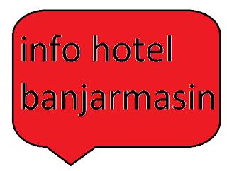 ^Alamat Telepon Hotel Bintang (1 2 3 4) Di Banjarmasin