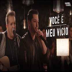 Baixar É Você Meu Vício - Gabriel e Rafael Mp3