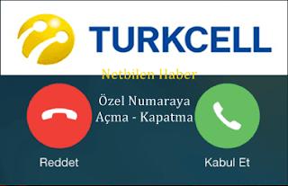 turkcell özel numara engelleme