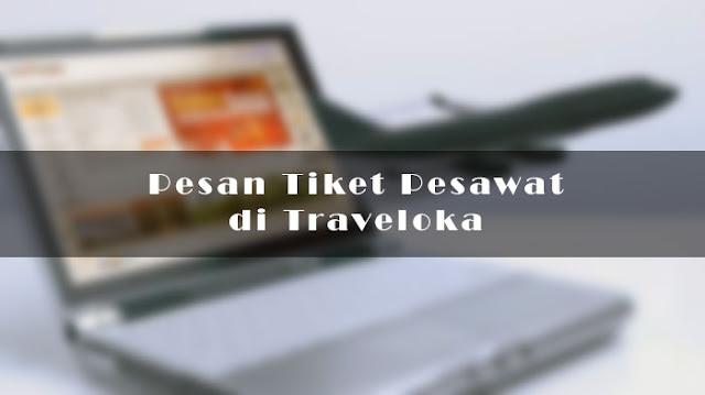Pesan Tiket Pesawat di Traveloka