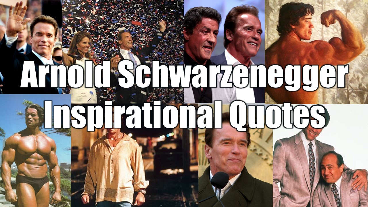 20 Arnold Schwarzenegger Inspirational Quotes From