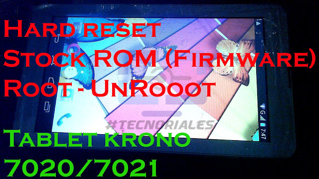 HArd reset, stock rom y root tablet krono
