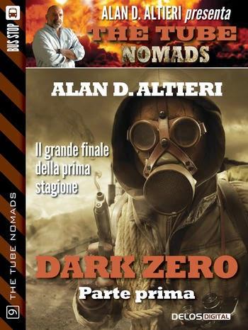 The Tube Nomads #9 - Dark Zero - Prima parte (Alan D. Altieri)