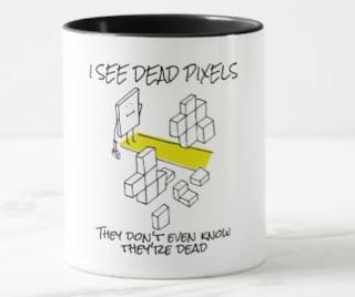 I see dead pixels funny coding mug programmers