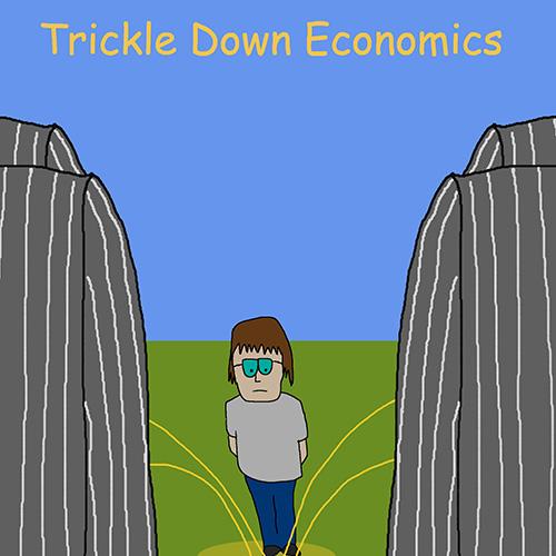 Laberal Trickle Down Economics