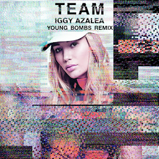 Iggy Azalea - Team (Young Bombs Remix) on iTunes
