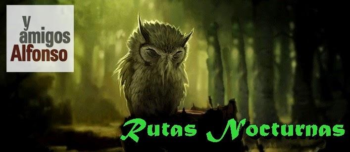 Rutas Nocturnas - Alfonsoyamigos