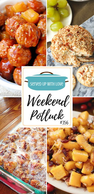 Weekend Potluck featured recipes include Crock Pot Hawaiian Meatballs, Easy Cinnamon Baked French Toast, Cheddar and Chive Cheeseball, and Honey Roasted Pumpkin Salad.
