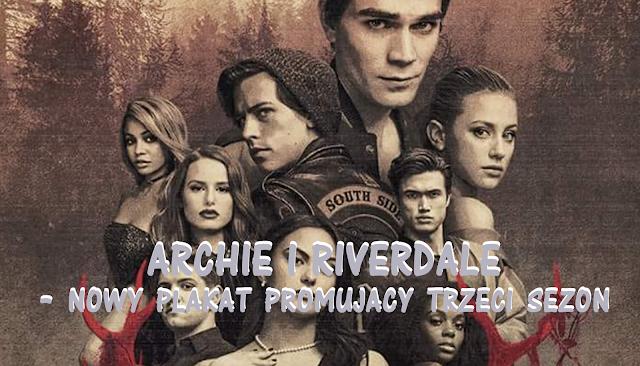 http://ultimatecomicspl.blogspot.com/2018/09/archie-i-riverdale-nowy-plakat.html