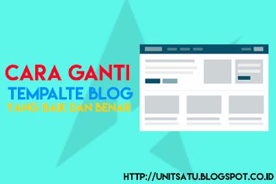 Cara Ganti Template Blog Dengan Benar