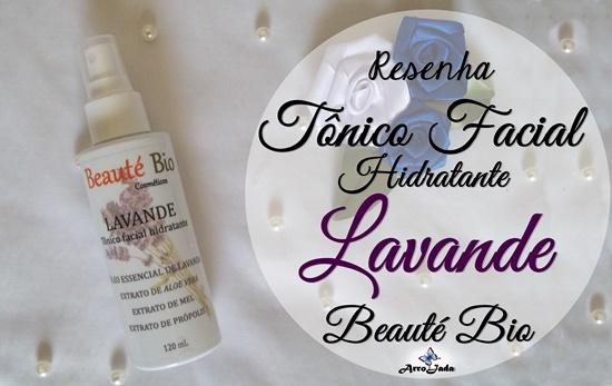 Resenha Tônico Facial Lavande da Beauté Bio