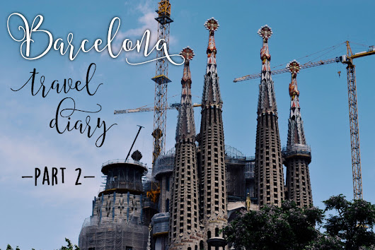 Barcelona travel diary, part two