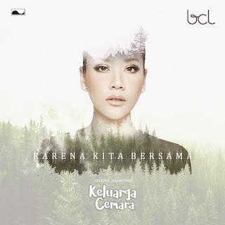 """Lirik Lagu Bunga Citra Lestari - Karena Kita Bersama [from """"Keluarga Cemara""""]"""