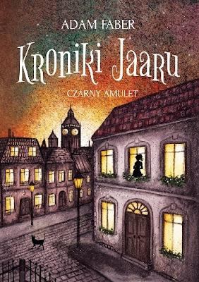 """Kroniki Jaaru. Czarny amulet"" Adam Faber"