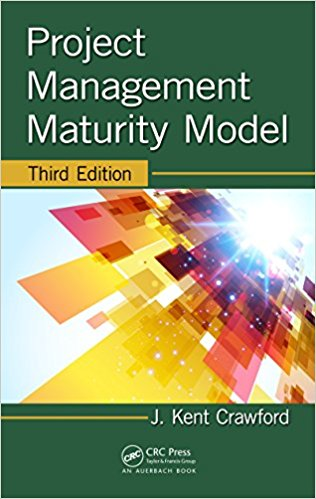 Project Management Maturity Model, Third Edition (PM Solutions Research) 3rd Edition