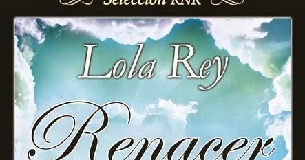 Cosas que hago por amor: Renacer a tu lado - Lola Rey