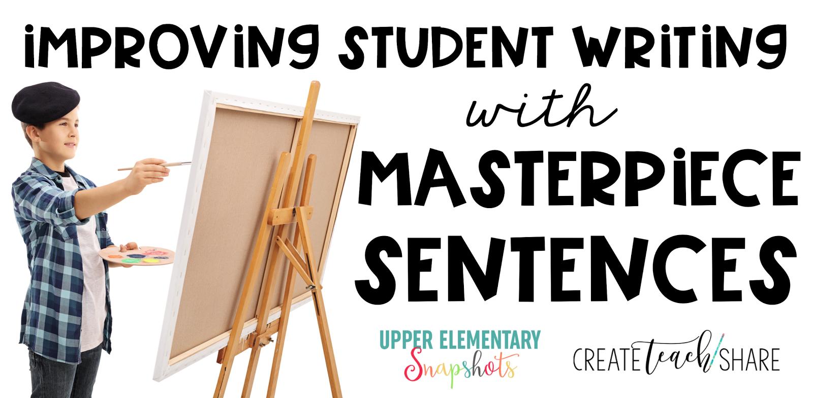Upper Elementary Snapshots Improving Student Writing