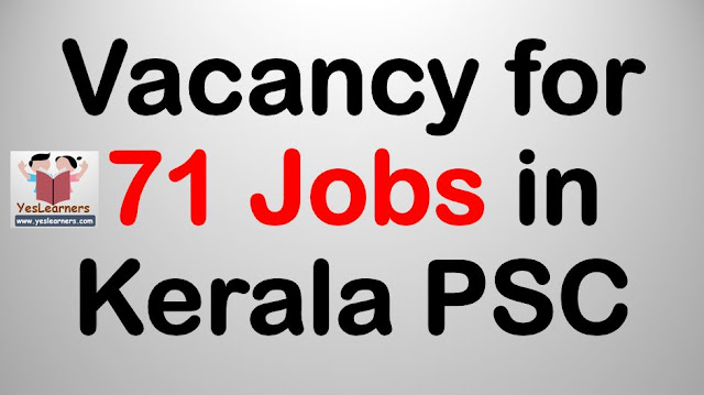 Vacancy for 71 Jobs in Kerala PSC