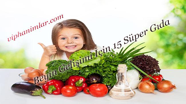 Çocukların Beyin Gelişimi İçin 15 Süper Gıda