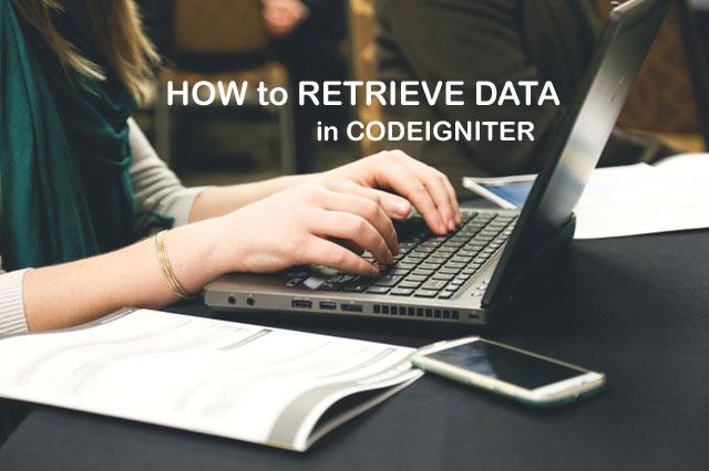 How to Retrieve Data in CodeIgniter