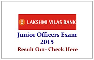Lakshmi Vilas Bank Junior Officers Exam 2015 Result Out- Check Here
