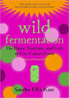 Wild Fermentation: The Flavor, Nutrition, And Craft Of Live-Culture Foods, 2nd Edition PDF