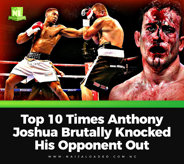 Wicked Boy!! Watch The Top 10 Times Anthony Joshua Brutally Knocked His Opponents Out (Very Interesting)