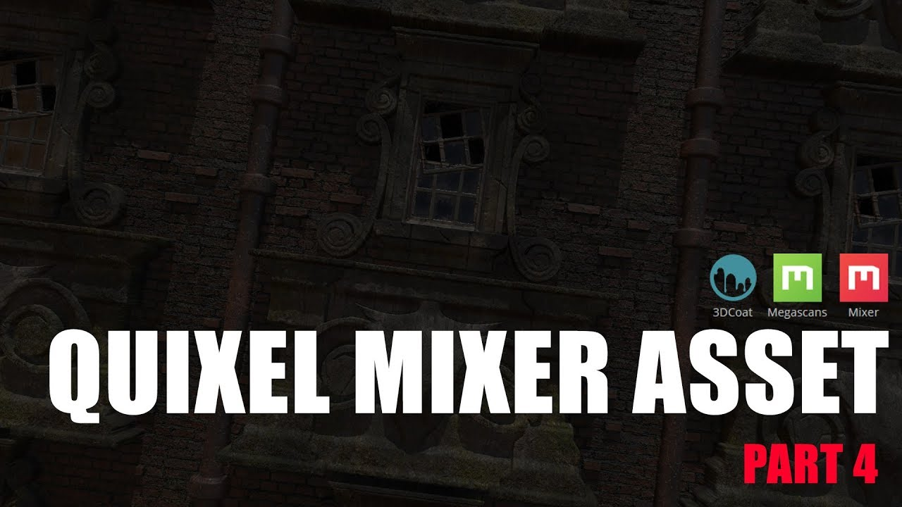 quixel_mixer_part4_youtube.jpg