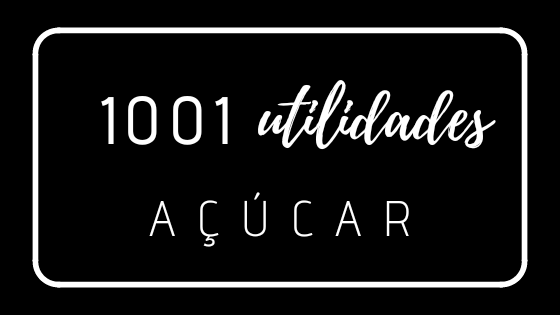 1001 utilidades - açúcar