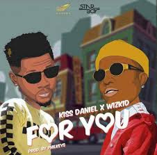 Kizz Daniel  – For You ft. Wizkid [AFRO POP]